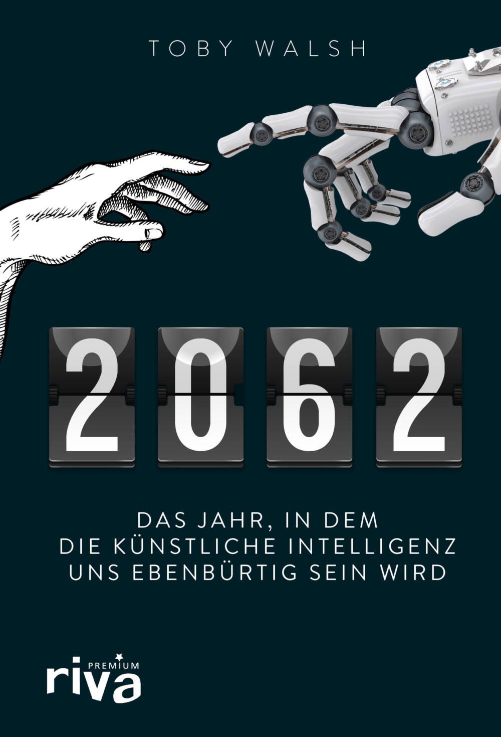 """Buchcover: """"2062 – Das Jahr, in dem die künstliche Intelligenz uns ebenbürtig sein wird"""""""